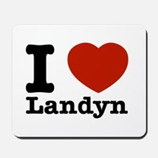 I Love Landyn Mousepad