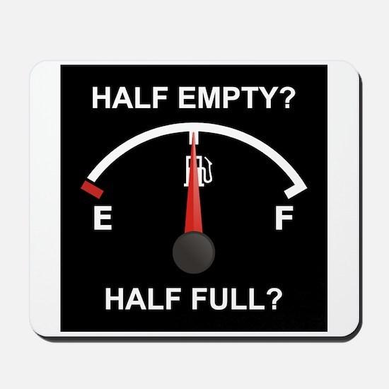 Half Empty Or Half Full? Mousepad