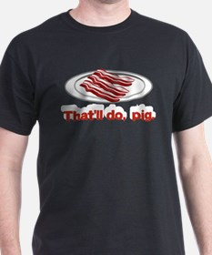Thatll Do Pig T-Shirt