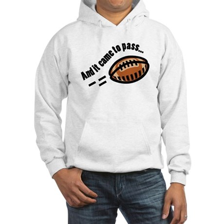 And It Came to Pass... Hooded Sweatshirt