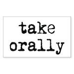 Take Orally Rectangle Sticker