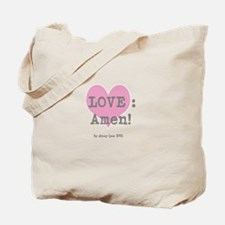 Love: Amen! Tote Bag