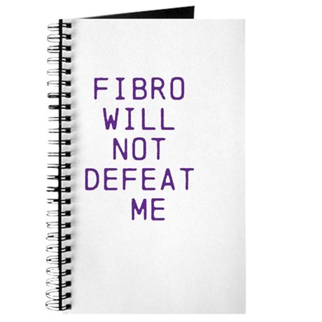 Fibro Will Not Defeat Me Journal