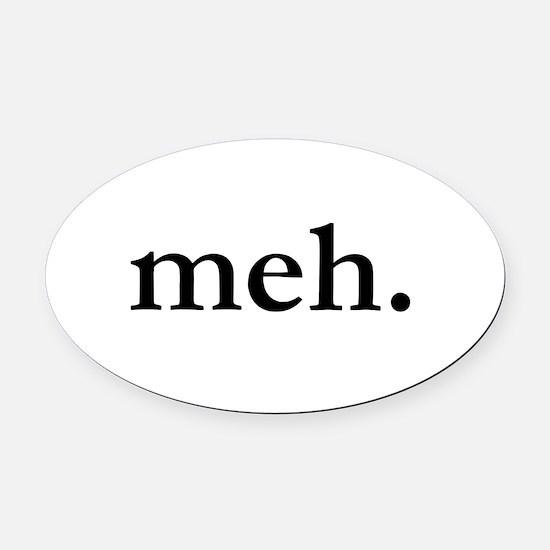 """Meh"" Oval Car Magnet"