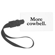 MORE COWBELL Luggage Tag