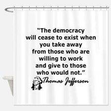THOMAS JEFFERSON QUOTE Shower Curtain
