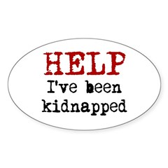 Help.. I've been Kidnapped Oval Decal