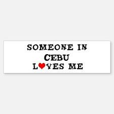 Someone in Cebu Bumper Bumper Bumper Sticker