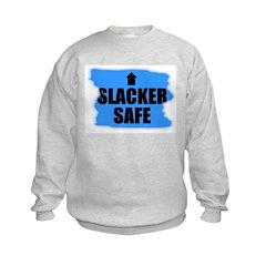SLACKER SAFE Sweatshirt