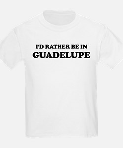 Rather be in Guadelupe Kids T-Shirt