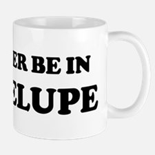 Rather be in Guadelupe Mug