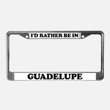 Rather be in Guadelupe License Plate Frame