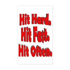 Hit Hard. Hit Fast. Hit Often Sticker (Rectangular