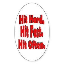 Hit Hard. Hit Fast. Hit Often Oval Decal