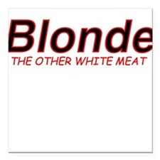 """BlondMeat.jpg Square Car Magnet 3"""" x 3"""""""