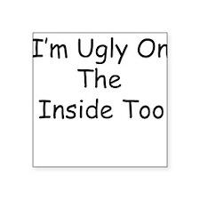 "Ugly.jpg Square Sticker 3"" x 3"""