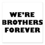 Brothersforever.png Square Car Magnet 3