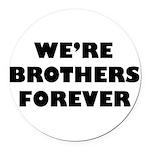 Brothersforever.png Round Car Magnet