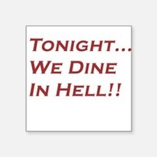"Dine In HellBLACK.png Square Sticker 3"" x 3"""