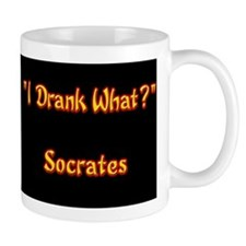 """I Drank What?"", Socrates Mug"