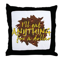 Eat Anything Throw Pillow