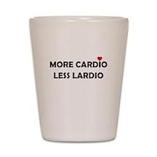 More Cardio Less Lardio Shot Glass