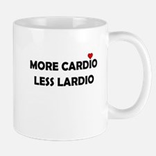 More Cardio Less Lardio Mug