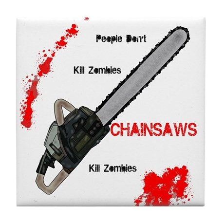 Chainsaws Kill Zombies Tile Coaster