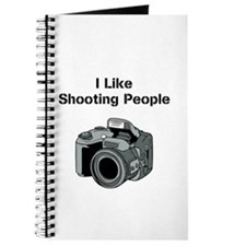 I like shooting people. Journal