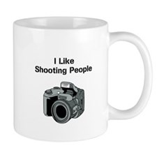 I like shooting people. Mug