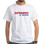 Superhero in Training White T-Shirt