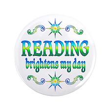 """Reading Brightens Days 3.5"""" Button"""
