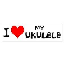 I Love My Ukulele Bumper Sticker