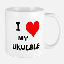 I Love My Ukulele Mug