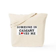 Someone in Calgary Tote Bag
