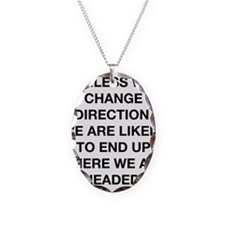 Where We Are Headed Necklace