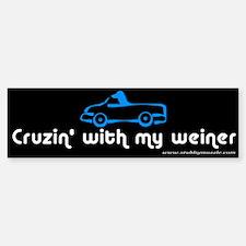 """""""Cruzin' with my weiner"""" Bumper Bumper Bumper Sticker"""