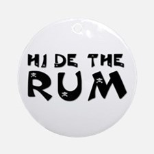 HIDE THE RUM Ornament (Round)