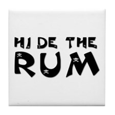 HIDE THE RUM Tile Coaster