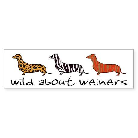 """""""Wild About Weiners"""" Bumper Stickers"""