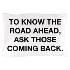 To Know The Road Ahead Pillow Case