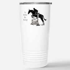 I'd Rather Be Riding Horse Travel Mug