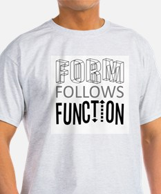 Form Follows Function Mens T-Shirt