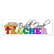 Eighth Grade Teacher Bumper Bumper Sticker