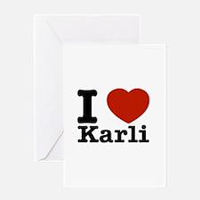 I Love Karli Greeting Card