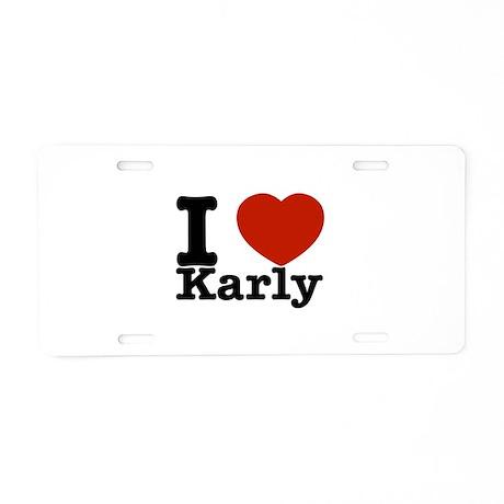 I Love Karly Aluminum License Plate