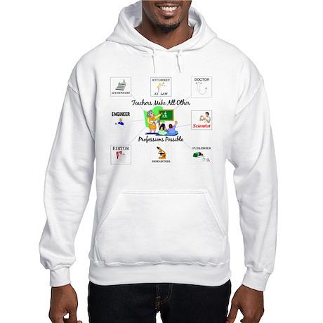 Teachers Make All Other Profe Hooded Sweatshirt