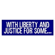 justice for some... Bumper Bumper Sticker