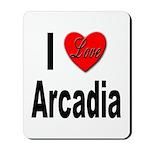 I Love Arcadia Mousepad