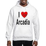 I Love Arcadia (Front) Hooded Sweatshirt